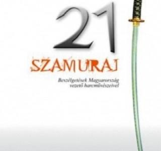 Gubacsi Attila dr. – Barta Balázs: 21 szamuráj – Beszélgetések Magyarország vezető harcművészeivel