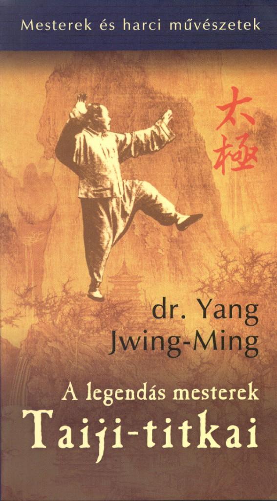 Yang_Jwing-Ming_Dr.-A_legendas_mesterek_Taiji-titkai_taichichuan_konyv_1_2632