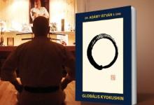 Megjelent a harcosok Bibliája, a Globális Kyokushin